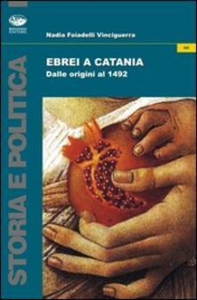 Ebrei a Catania. Dalle origini al 1492 - Nadia Foiadelli Vinciguerra - copertina