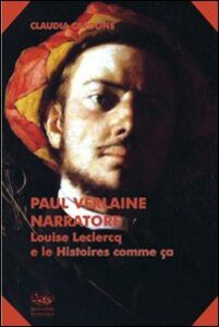 Paul Verlaine narratore. Louise Leclerq e le Histoire comme ça