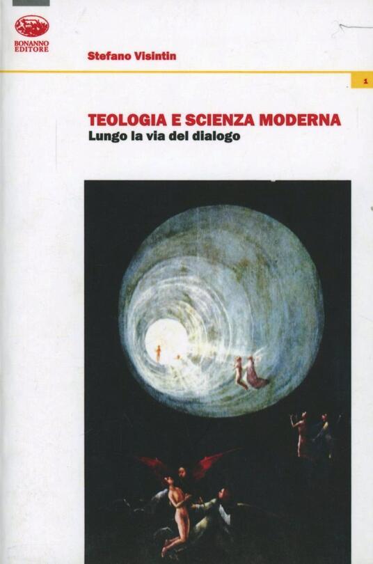 Teologia e scienza moderna. Lungo la via del dialogo - Stefano Visintin - copertina