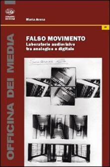 Falso movimento. Laboratorio audiovisivo tra analogico e digitale.pdf