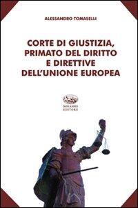 Corte di giustizia, primato del diritto e direttive dell'Unione europea
