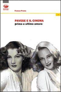 Pavese e il cinema. Primo e ultimo amore