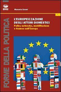 L' europeizzazione degli attori domestici. Policy networks, mobilitazione e frames