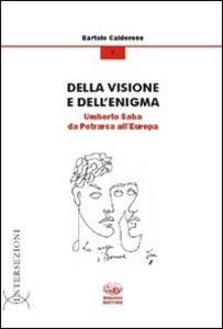 Della visione e dell'enigma. Umberto Saba da Petrarca all'Europa