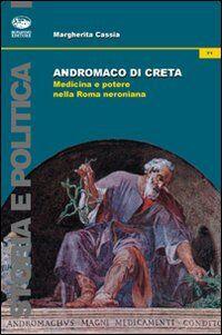 Andromaco di Creta. Medicina e potere nella Roma neroniana