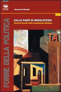 Dalle parti di Middletown. Governi locali nella transizione italiana
