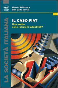 Il caso Fiat. Una svolta nelle relazioni industriali?