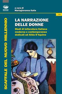 La narrazione delle donne. Studi di letteratura italiana moderna e contemporanea dedicati ad Alida D'Aquino