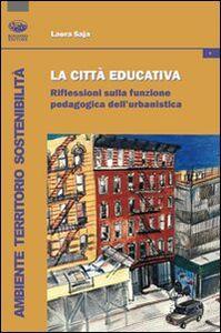 La città educativa. Riflessioni sulla funzione pedagogica dell'urbanistica