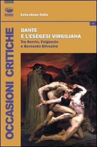 Dante e l'esegesi virgiliana. Tra Servio, Fulgenzio e Bernardo Silvestre