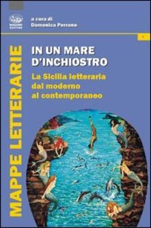 Promoartpalermo.it In un mare d'inchiostro. La Sicilia letteraria dal moderno al contemporaneo Image
