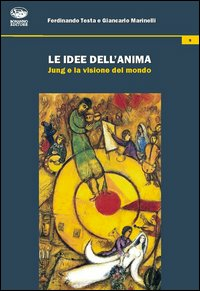 Le idee dell'anima. Jung e ...