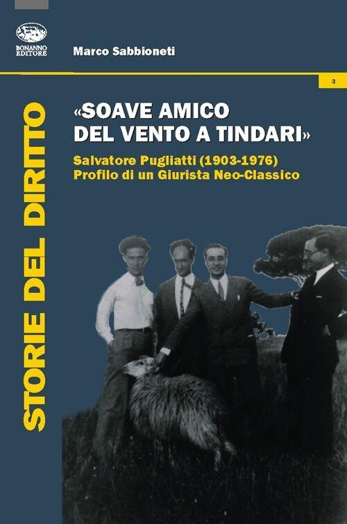 «Soave amico del vento a Tindari». Salvatore Pugliatti (1903-1976) profilo di un giurista neo-classico