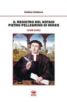 Capturtokyoedition.it Il registro del notaio Pietro Pellegrino di Mineo (1428-1431) Image
