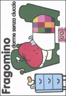 Promoartpalermo.it Fragomino dorme senza ciuccio. Vol. 2 Image