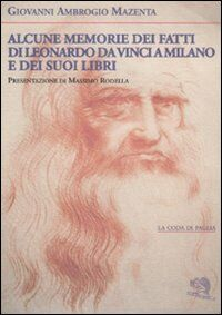 Alcune memorie dei fatti di Leonardo Da Vinci a Milano e dei suoi libri