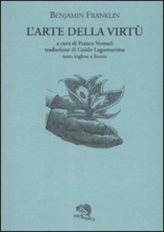 L' arte della virtù. Testo inglese a fronte - Benjamin Franklin - copertina
