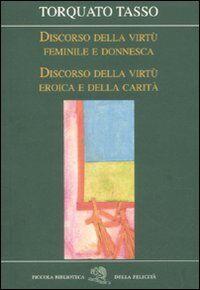 Discorso della virtù feminile e donnesca-Discorso della virtù eroica e della carità