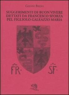 Partyperilperu.it Suggerimenti di buon vivere dettati da Francesco Sforza pel figliolo Galeazzo Maria Image