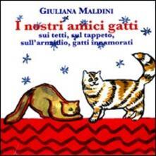 I nostri amici gatti: I gatti sui tetti-Il tappeto del gatto-Il gatto sullarmadio-La gatta innamorata. Ediz. illustrata.pdf