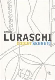 Fondazionesergioperlamusica.it Battista Luraschi. Codici segreti. Catalogo della mostra (Cantù, 17 gennaio-20 marzo 2010) Image