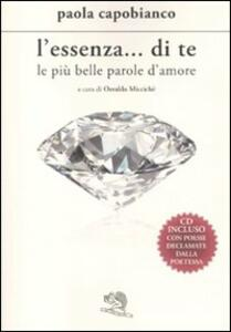 L' essenza... di te. Le tue più belle parole d'amore. Con CD Audio