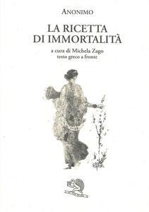La ricetta di immortalità. Testo greco a fronte