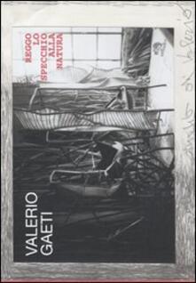 Valerio Gaeti. Reggo lo specchio alla natura.pdf