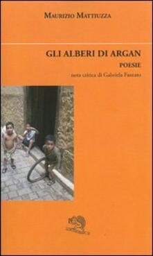 Gli alberi di Argan - Maurizio Mattiuzza - copertina