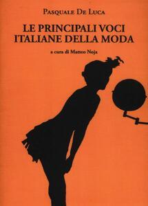 Libro Le principali voci italiane della moda Pasquale De Luca