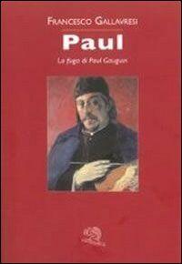 Paul. La fuga di Paul Gauguin