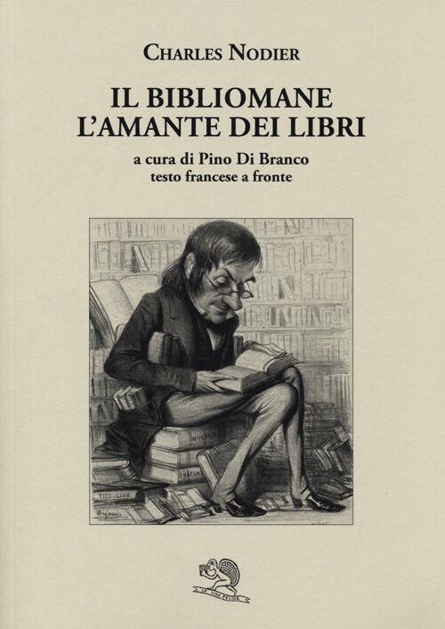 Il bibliomane. L'amante dei libri. Testo francese a fronte