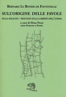 Antondemarirreguera.es Sull'origine delle favole-Sulla felicità-Trattato sulla libertà dell'anima. Testo francese a fronte Image