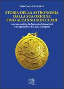 Storia della astronomia. Dalla sua origine fino all'anno MDCCCXIII