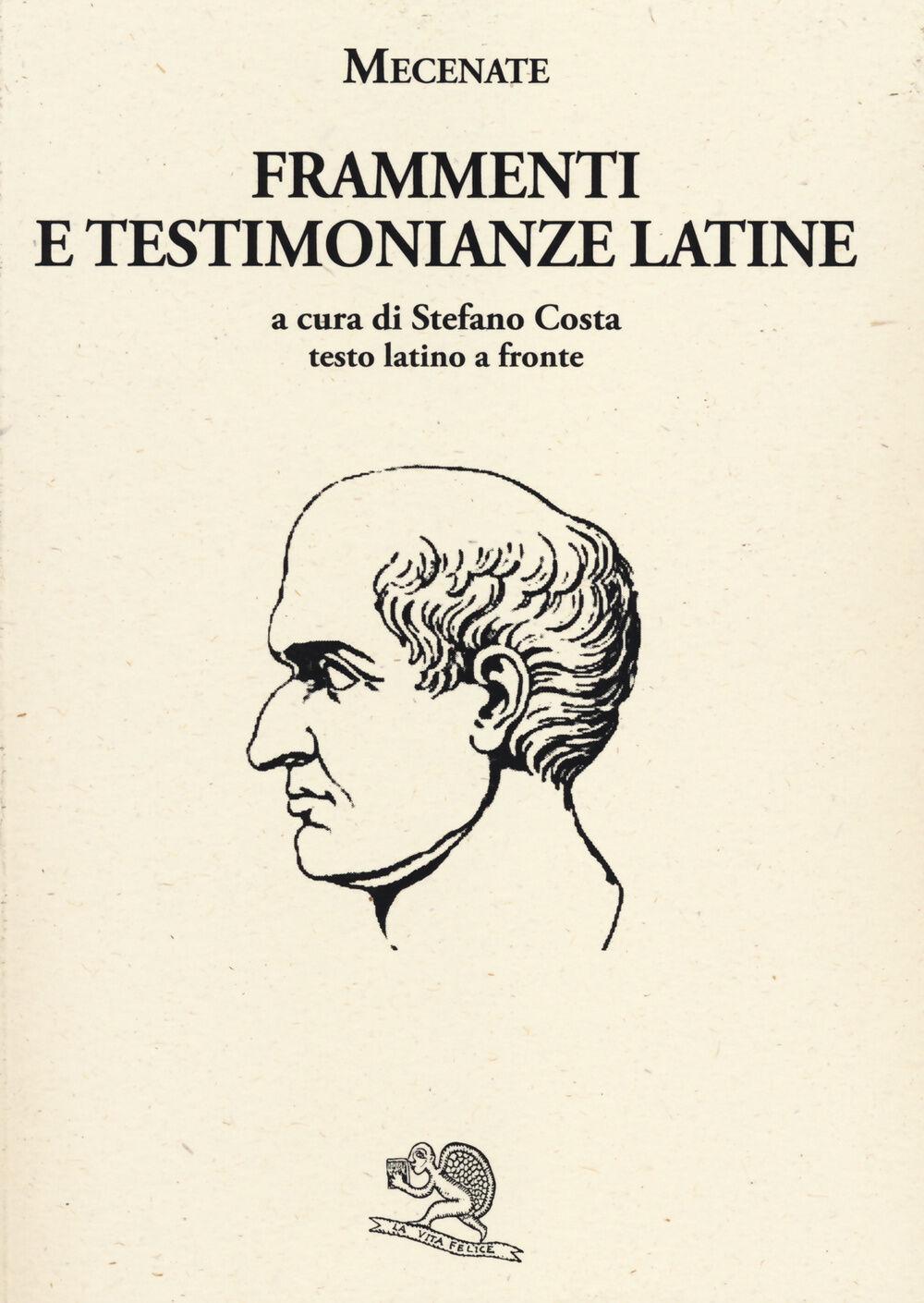 Frammenti e testimonianze latine. Testo latino a fronte