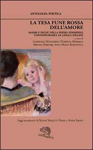 La tesa fune rossa dell'amore. Madri e figlie nella poesia femminile contemporanea di lingua inglese