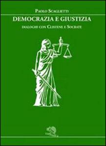 Democrazia e giustizia. Dialoghi con Clistene e Socrate