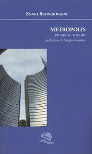 Metropolis. Poesie su Milano
