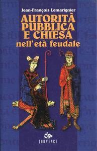 Autorità pubblica e Chiesa nell'età feudale
