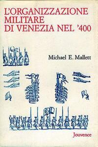 L' organizzazione militare di Venezia nel Quattrocento
