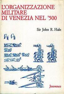 L' organizzazione militare di Venezia nel Cinquecento