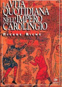 La vita quotidiana nell'impero carolingio