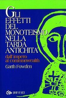 Collegiomercanzia.it Gli effetti del monoteismo nella tarda antichità. Dall'impero al Commonwealth Image