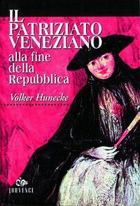 Il patriziato veneziano alla fine della Repubblica (1646-1797). Demografia, famiglia, ménage