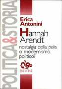 Libro Hannah Arendt. Nostalgia della polis o modernismo politico? Erica Antonini
