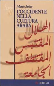 L' occidente nella cultura araba. Dal 1876 al 1935