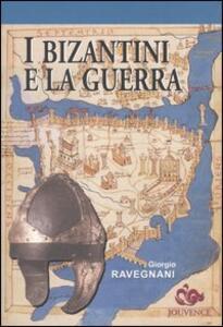 I bizantini e la guerra. L'età di Giustiniano