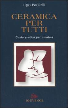 Ceramica per tutti. Guida pratica per amatori.pdf