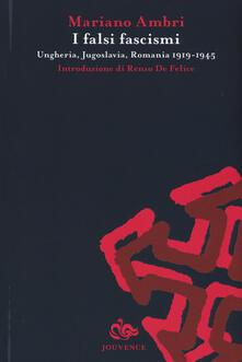I falsi fascismi. Ungheria, Jugoslavia, Romania 1919-1945.pdf