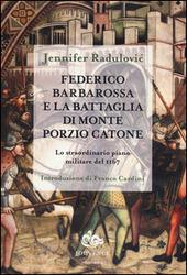 Federico Barbarossa e la battaglia di Monte Porzio Catone. Lo straordinario piano militare del 1167